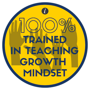 "Our teachers are all trained in teaching the ""Growth Mindset"" concept. It means a student operates with the thought that he/she is not good at something...YET. Having a Growth Mindset gives a student permission to fail, and the confidence to try again."